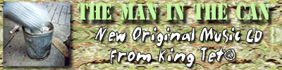 "New Music from King Tet ""The Man in the Can"""